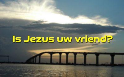 Is Jezus uw vriend?