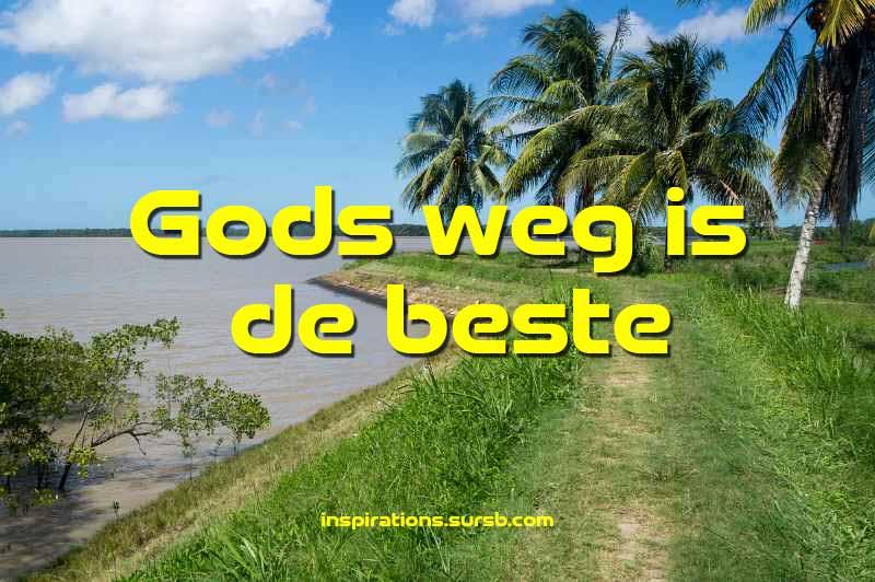 Gods weg is de beste