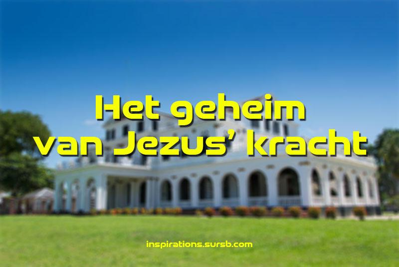 Het geheim van Jezus' kracht