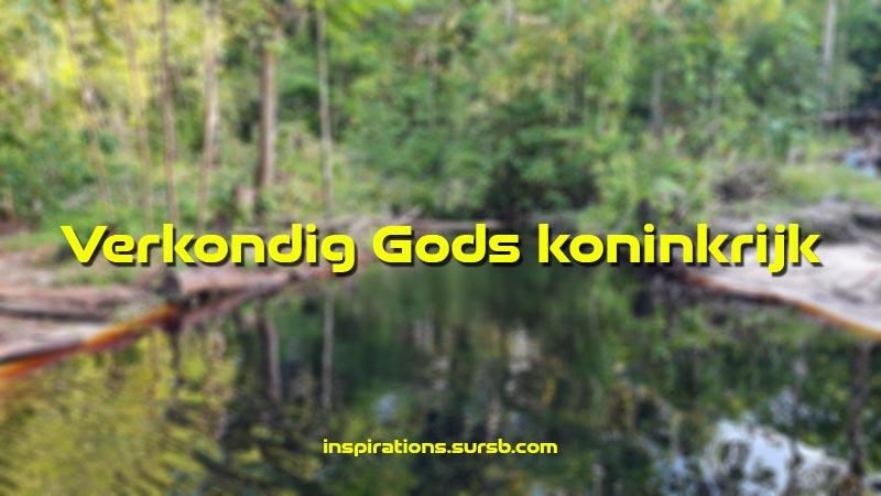 Verkondig Gods koninkrijk